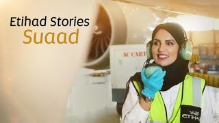 Meet Suaad | Etihad Airways Stories
