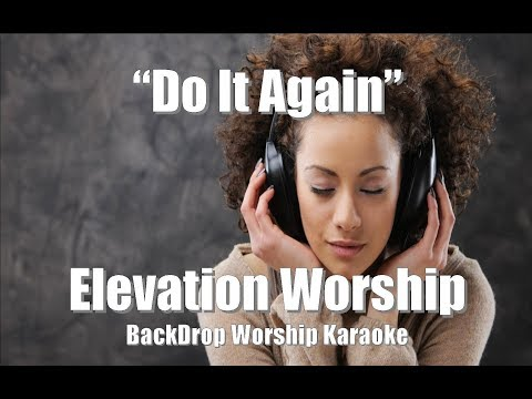 "Elevation Worship ""Do It Again"" Karaoke Worship"
