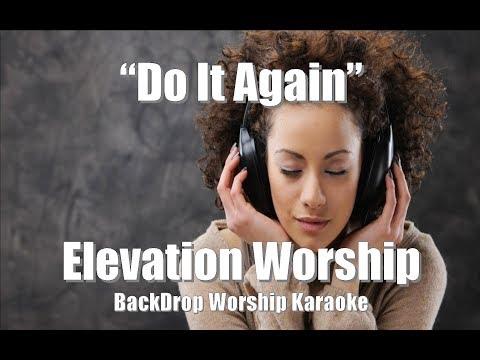"Elevation Worship ""Do It Again"" Karaoke Worship"