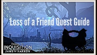 Dragon Age: Inquistion - Jaws of Hakkon DLC: Loss of a Friend Quest Guide
