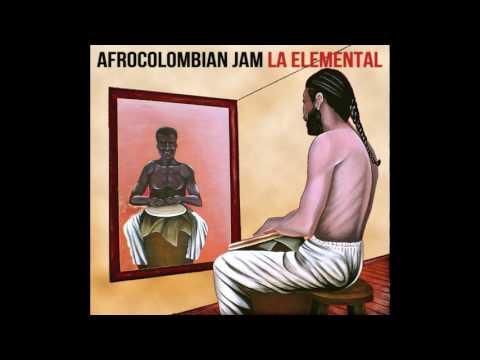 Afrocolombian Jam - La Elemental (Full Album) 2016
