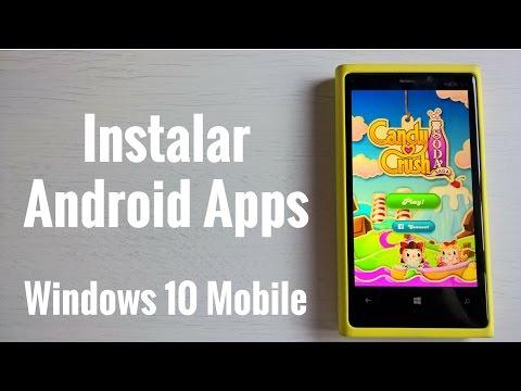 Cómo instalar aplicaciones Android en windows 10 Mobile, en español