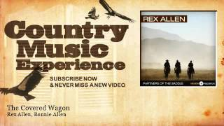 Rex Allen, Bonnie Allen - The Covered Wagon - Country Music Experience