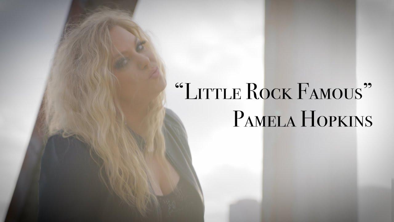 Little Rock Famous OFFICIAL VIDEO   Pamela Hopkins