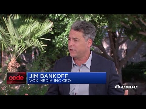 Vox Media CEO Jim Bankoff on big tech, social issues and more