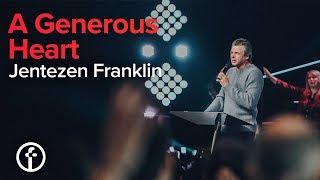 A Generous Heart | Pastor Jentezen Franklin
