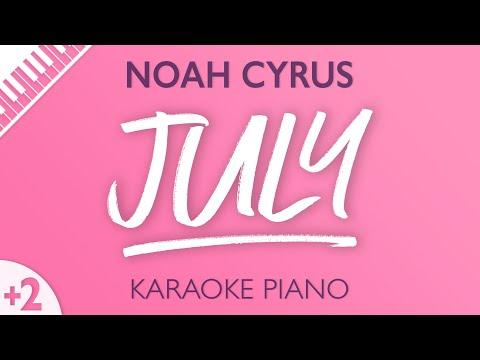 Noah Cyrus - July (Karaoke Piano) Higher Key