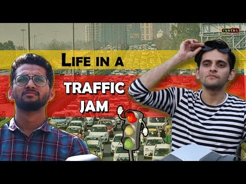 Life in a TRAFFIC JAM | Indian Traffic | Funcho Entertainment