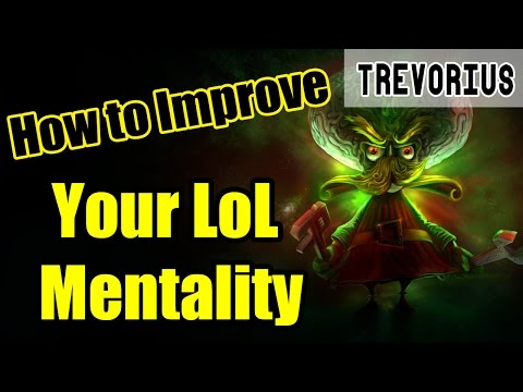 How to Improve your Mentality in League of Legends