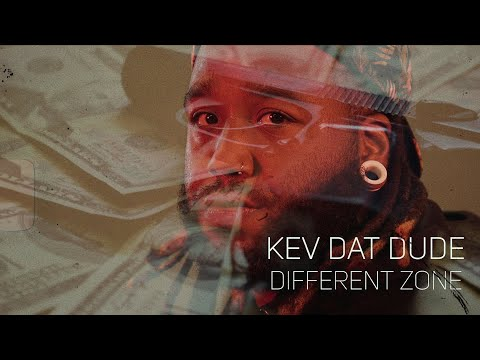 Kev Dat Dude  - Different Zone (Official Video)