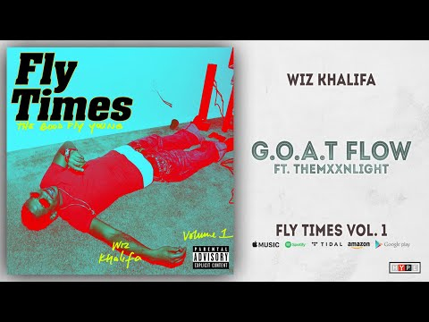 Wiz Khalifa - G.O.A.T Flow Ft. THEMXXNLIGHT (Fly Times Vol.