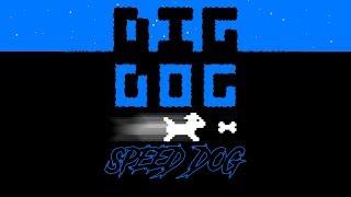 """Dig Dog - """"Speed Dog"""""""