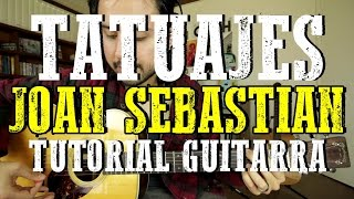 Tatuajes - Joan Sebastian - Tutorial - Como tocar en Guitarra