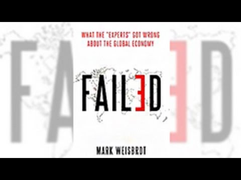 """'FAILED: What the """"Experts"""" Got Wrong on the Global Economy' - Mark Weisbrot on TRNN (1/3)"""