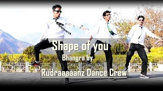 Shape of you | Ed Sheeran | Bhangra Dance cover by Rudraaaaanz Dance Crew