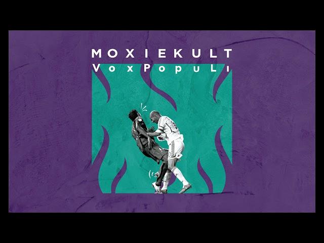 1. VoxPopuli -  MoxieKult (Shoutout by Infinik)
