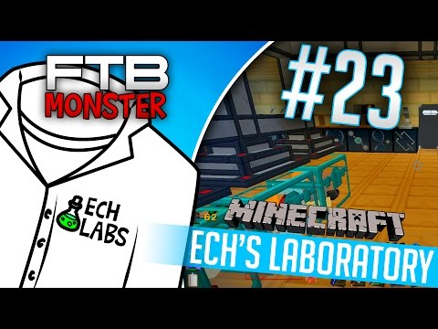 """FTB Monster: Ech's Lab #23 - """"F'ing Up Mother Earth with Magic"""""""
