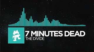 [Indie Dance] - 7 Minutes Dead - The Divide [Monstercat Release]