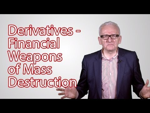 Derivatives - Financial weapons of mass destruction