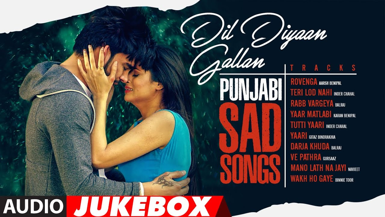 Dil Diyaan Gallan   Audio Jukebox   Punjabi Sad Romantic Songs   Punjabi Songs 2020