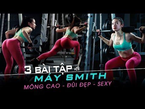 3 bài tập gym giúp mông cao đùi đẹp sexy với máy Smith dành cho phái đẹp
