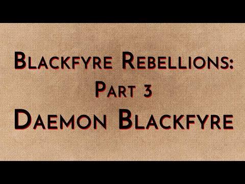 Blackfyre Rebellions: Part 3 - Daemon Blackfyre