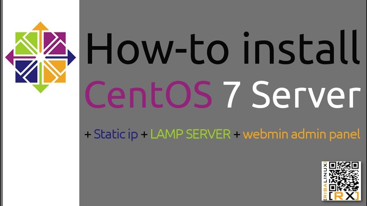 How-to install CentOS 7 Server + Static ip + LAMP SERVER + webmin ...