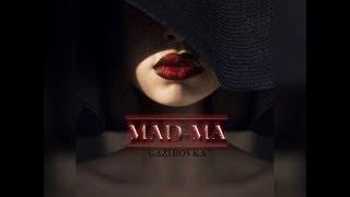 Download GAZIROVKA - Mad-ma Mp3 and Videos