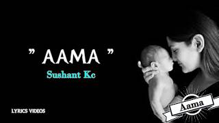 Aama Sushant Kc Lyrics s.mp3