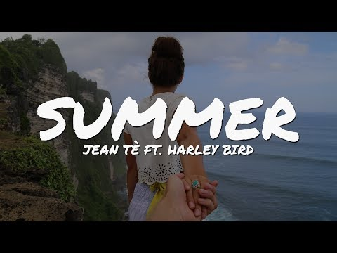 Jean Tè - Summer (feat. Harley Bird) // Lyrics Video