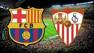 Barcelona vs Sevilla, Copa del Rey 2019, 2ND LEG - MATCH PREVIEW
