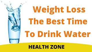 When to drink water for weight loss ...