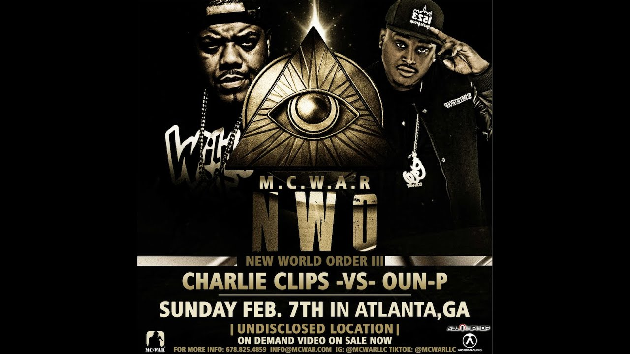 New World Order III:  Charlie Clips Vs. Oun-P | Battle Rap | New Date: February 7th!!