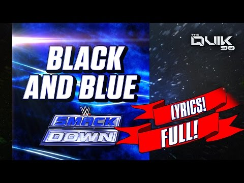 WWE 2014: Black and Blue (SmackDown New 2015 theme song) (Real Lyrics) by CFO$