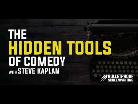 The Hidden Tools of Comedy with Steve Kaplan - Bulletproof Screenplay