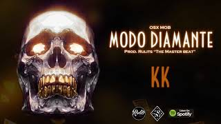 Osx Mob - Modo Diamante - KK (Prod. RulitsTMB)