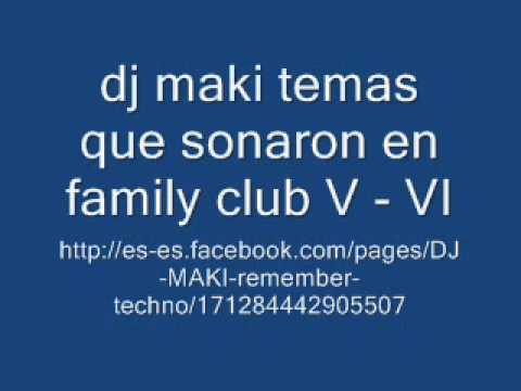 Download dj maki temas que sonaron en family club V - VI