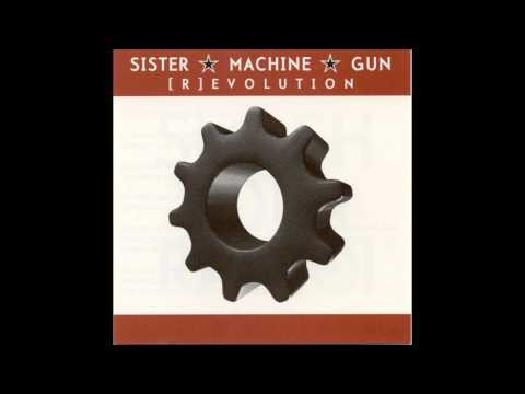 Sister Machine Gun - Closer To Me