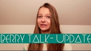 Berry Talk || Update