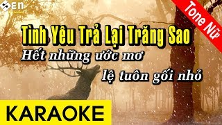 Tình Yêu Trả Lại Trăng Sao - Karaoke Beat | Tone Nữ