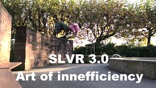 SLVR 3.0 - Art of Inefficiency