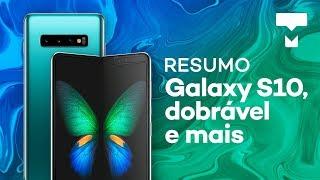 Resumo: Conferência da Samsung com Galaxy S10, dobrável e mais - TecMundo