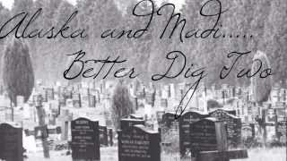 "Alaska and Madi, Cover of ""Better Dig Two"" by The Band Perry."