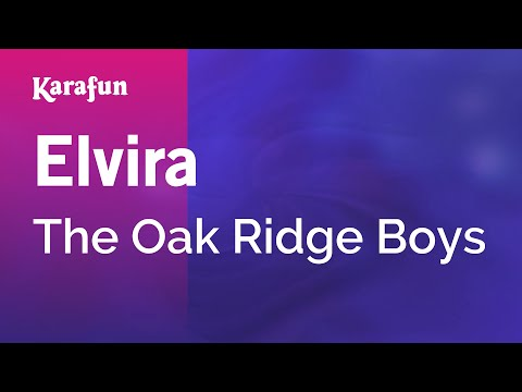 Karaoke Elvira - The Oak Ridge Boys *
