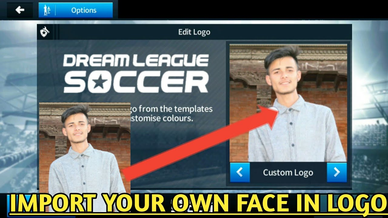 import your own face create your own logo in dream league soccer