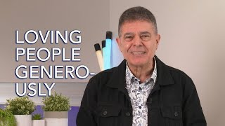 Loving People Generously - Ps John Iuliano - 19th July 2020