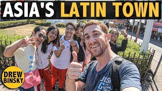 ASIA'S LATIN TOWN (they speak Spanish here!)