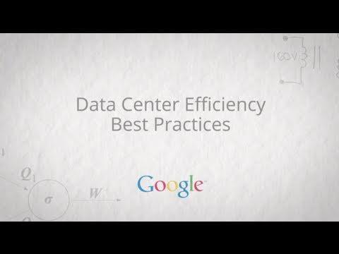 Google Data Center Efficiency Best Practices -- Full Video