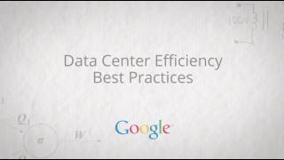 Google Data Center Efficiency Best Practices -- Full Video