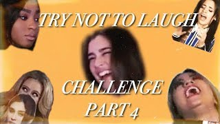 FIFTH HARMONY TRY NOT TO LAUGH CHALLENGE PART 4!